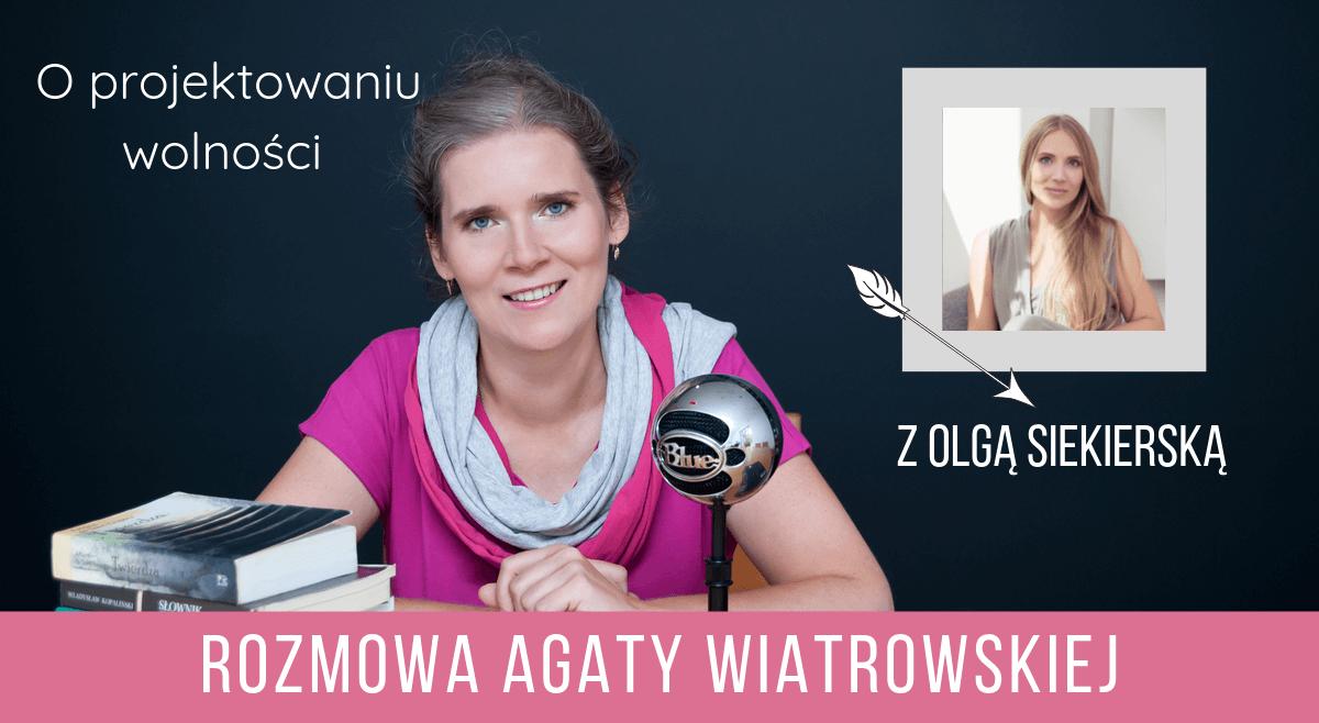 Rozmowa oprojektowaniu wolności zOlgą Siekierską – odcinek 27