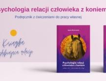 Fragmenty książki Psychologia relacji człowieka zkoniem