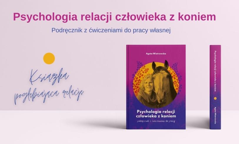 Fragmenty książki Psychologia relacji człowieka zkoniem – Odcinek 76
